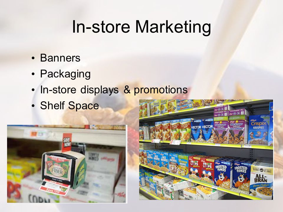 In-store Marketing Banners Packaging In-store displays & promotions