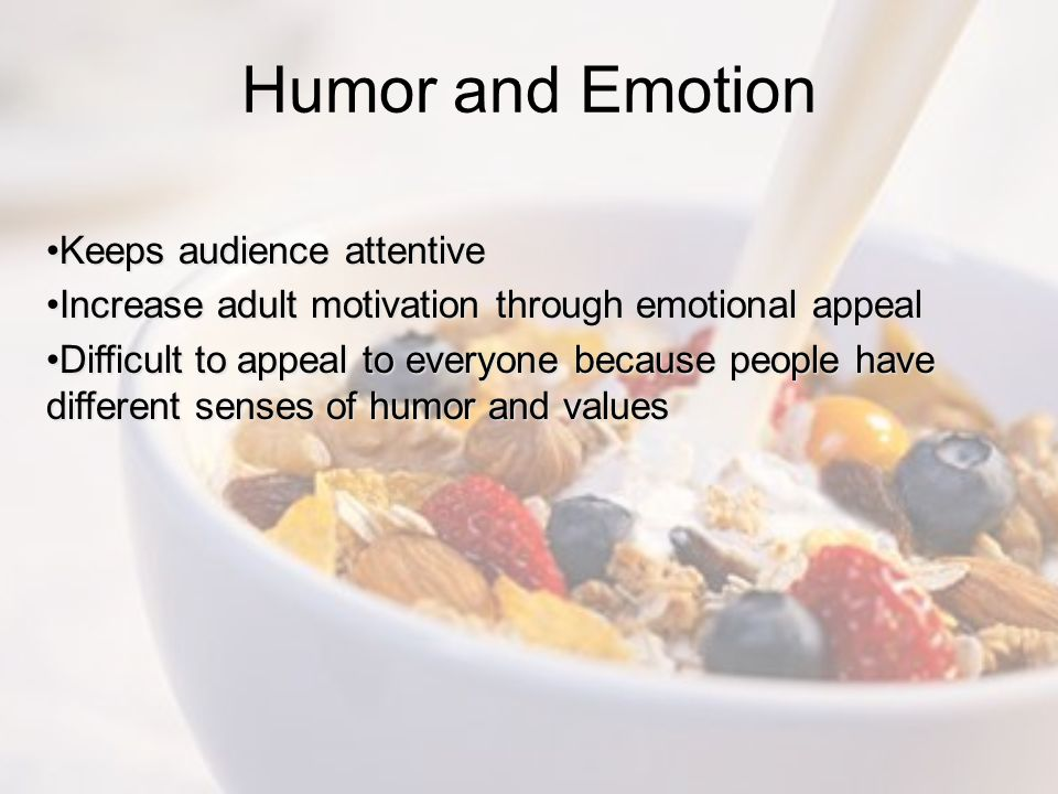 Humor and Emotion Keeps audience attentive