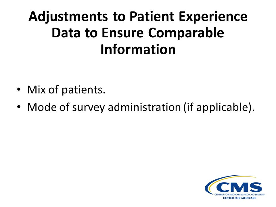 Adjustments to Patient Experience Data to Ensure Comparable Information