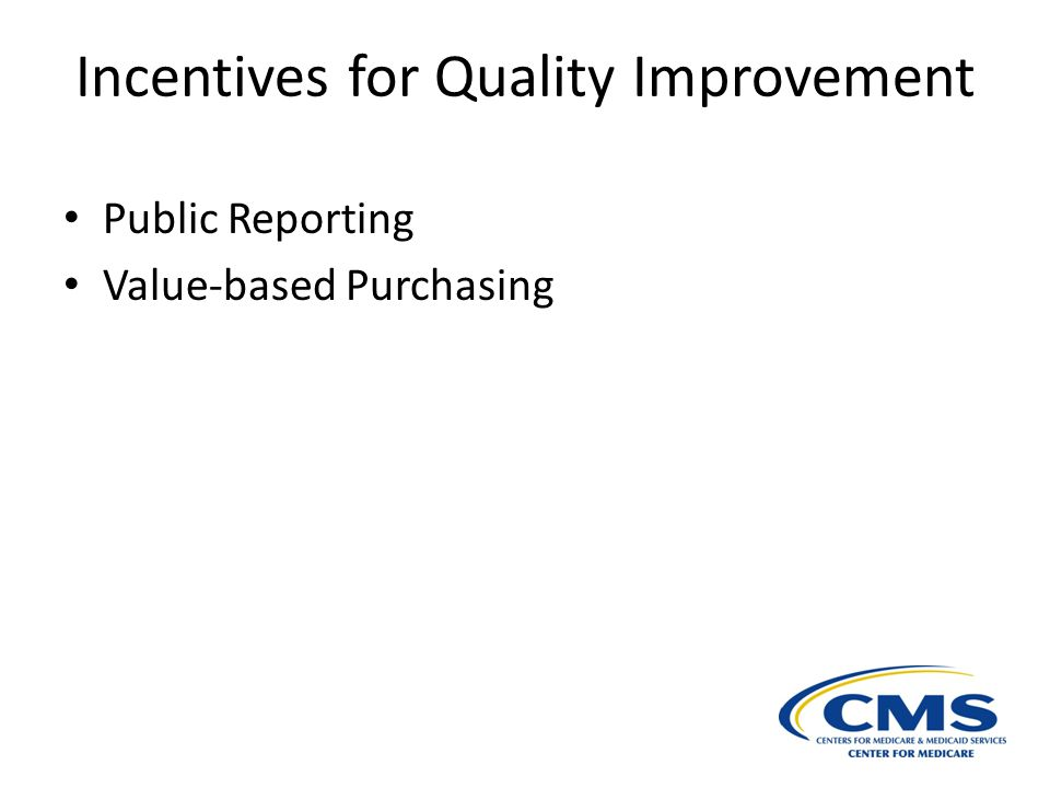 Incentives for Quality Improvement