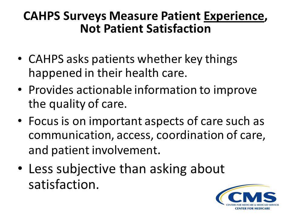 CAHPS Surveys Measure Patient Experience, Not Patient Satisfaction