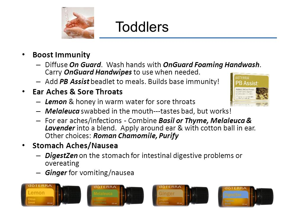 Toddlers Boost Immunity Ear Aches & Sore Throats Stomach Aches/Nausea