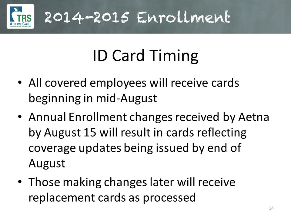 ID Card Timing All covered employees will receive cards beginning in mid-August.