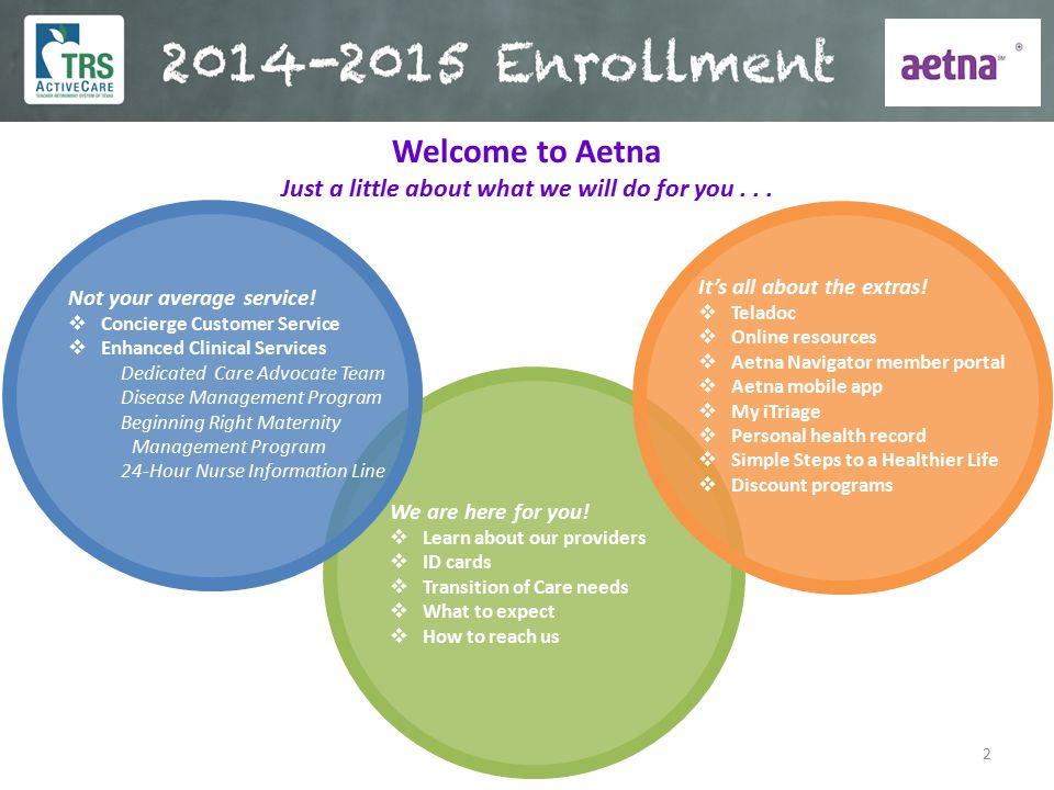 Welcome to Aetna Just a little about what we will do for you . . .