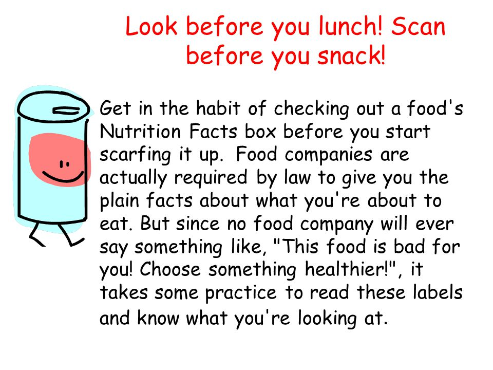 Look before you lunch! Scan before you snack!