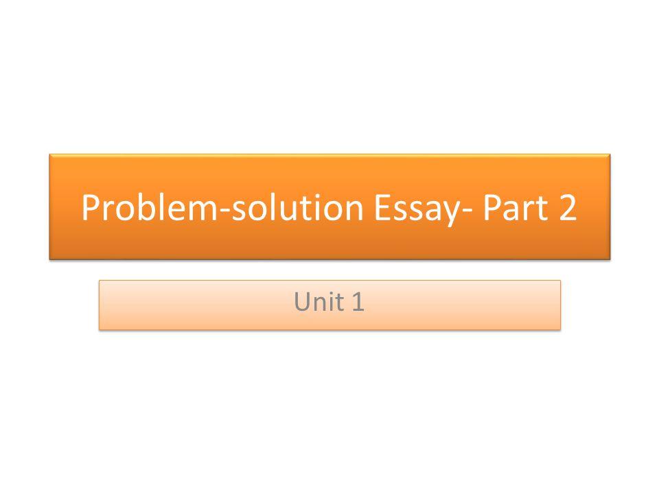 Problem-solution Essay- Part 2