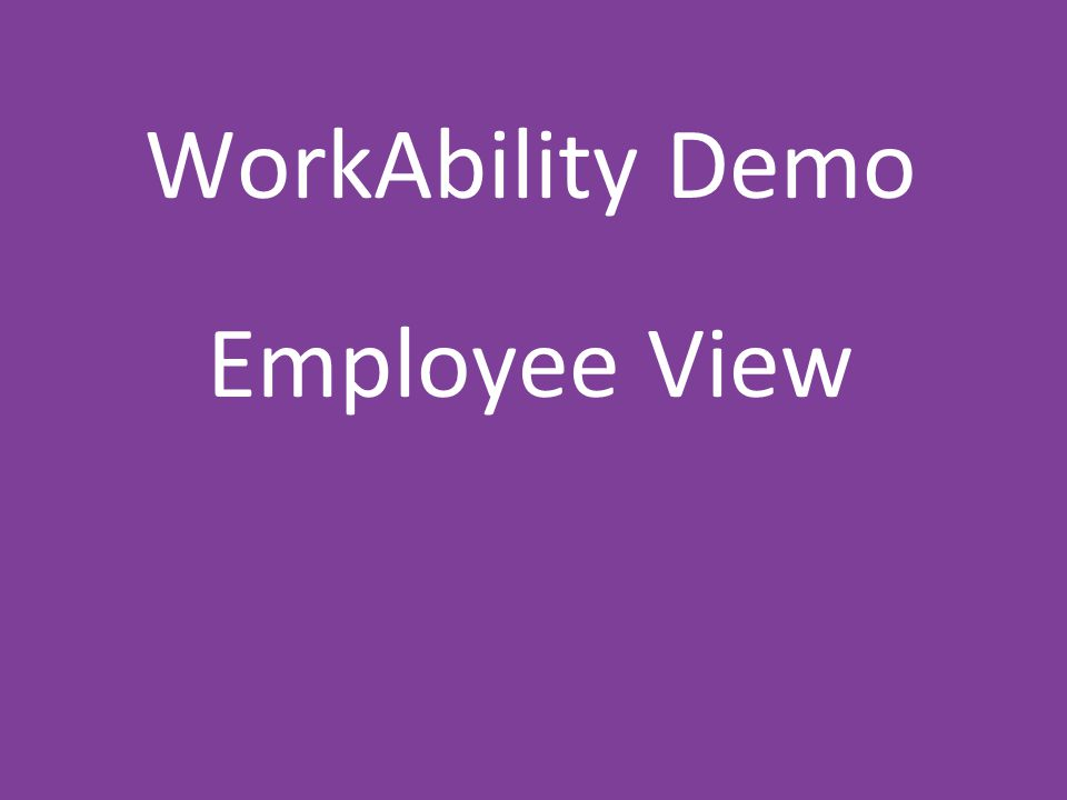 WorkAbility Demo Employee View