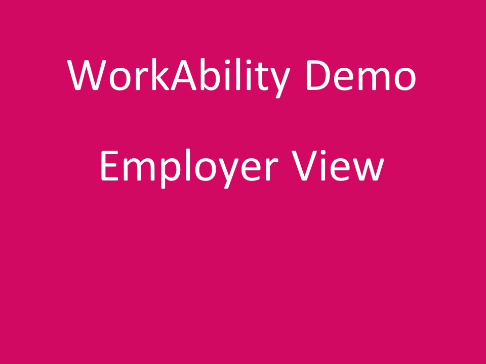 WorkAbility Demo Employer View
