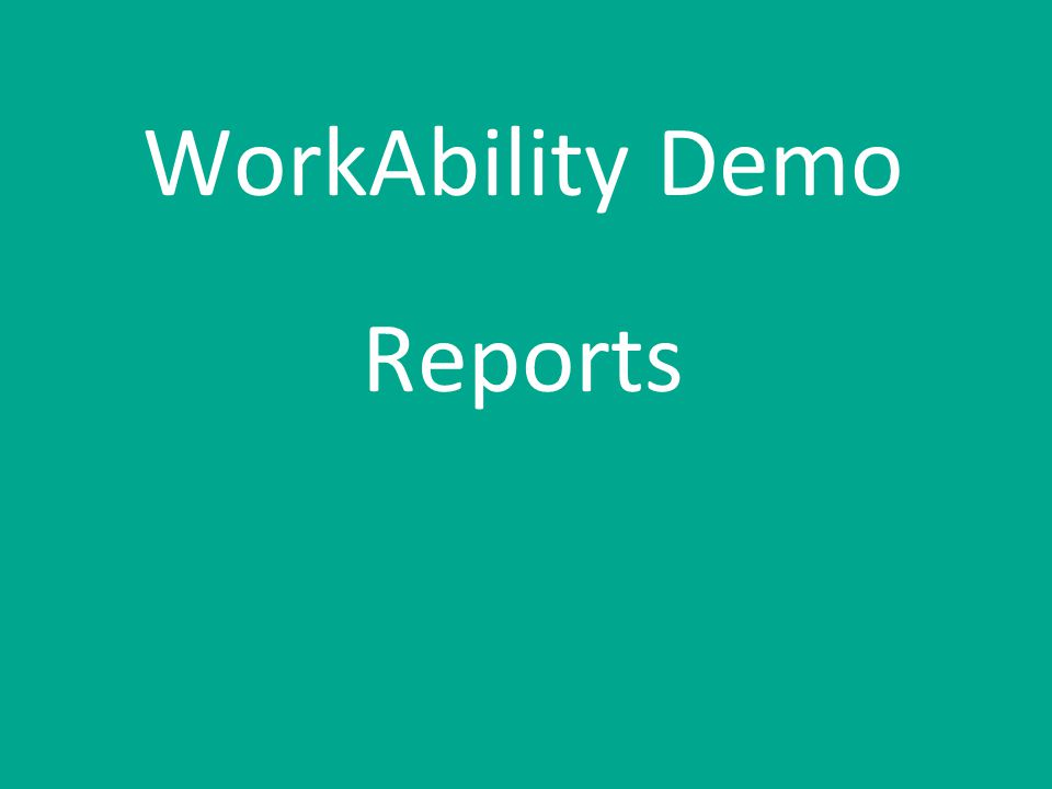 WorkAbility Demo Reports
