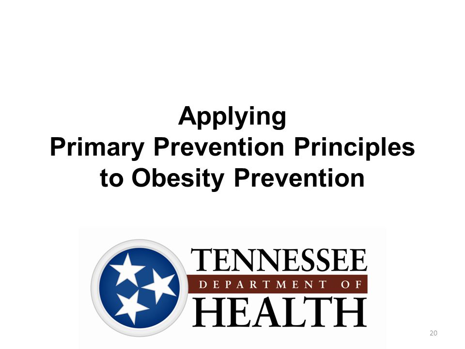 Applying Primary Prevention Principles to Obesity Prevention