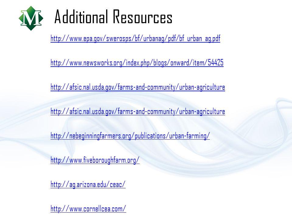 Additional Resources http://www.epa.gov/swerosps/bf/urbanag/pdf/bf_urban_ag.pdf. http://www.newsworks.org/index.php/blogs/onward/item/54425.