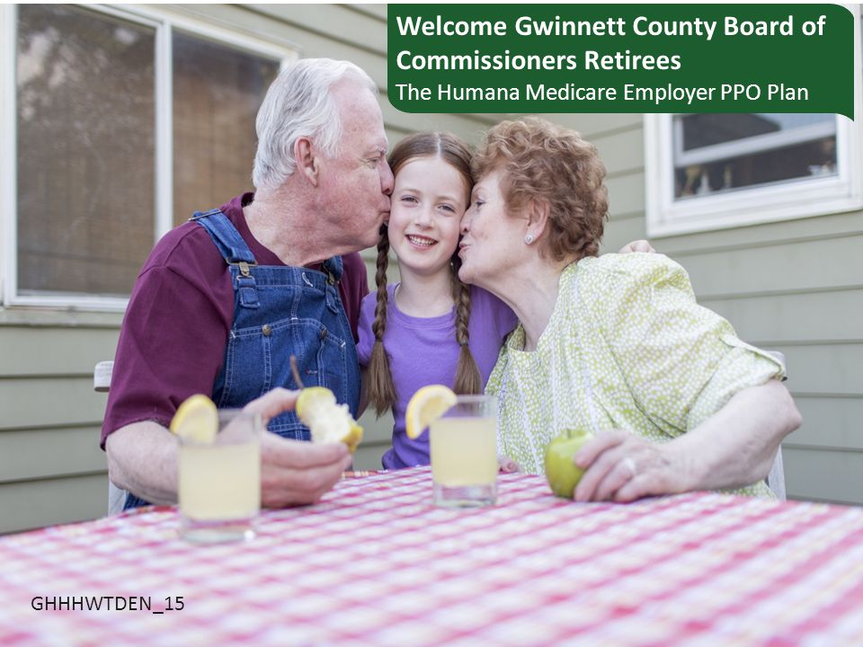 Welcome Gwinnett County Board of Commissioners Retirees The Humana Medicare Employer PPO Plan