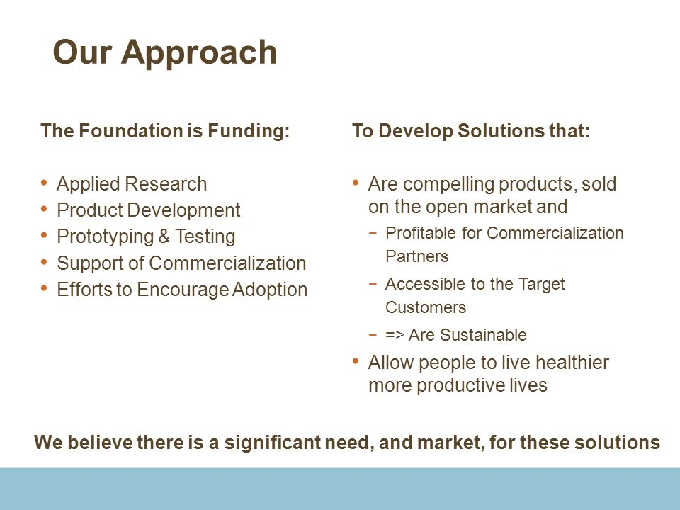 Our Approach The Foundation is Funding: Applied Research