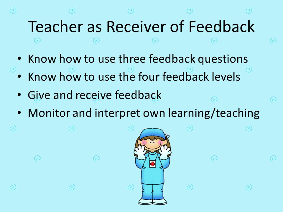 Teacher as Receiver of Feedback