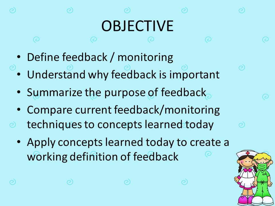 OBJECTIVE Define feedback / monitoring
