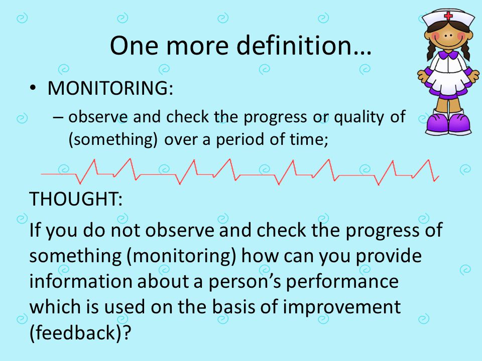 One more definition… MONITORING: THOUGHT: