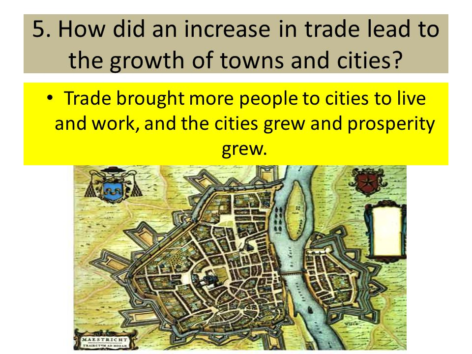 5. How did an increase in trade lead to the growth of towns and cities