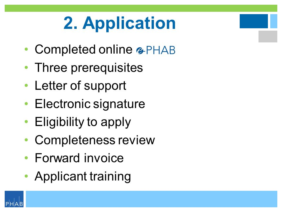 2. Application Completed online Three prerequisites Letter of support