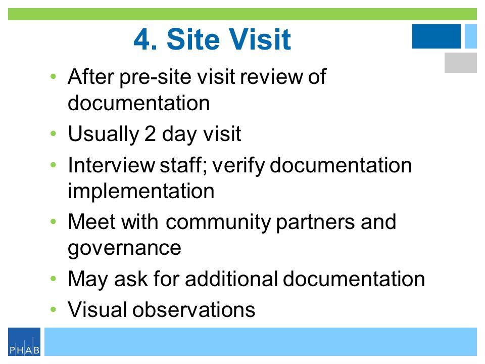 4. Site Visit After pre-site visit review of documentation