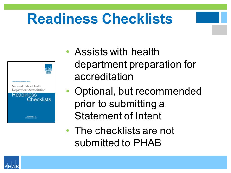 Readiness Checklists Assists with health department preparation for accreditation.