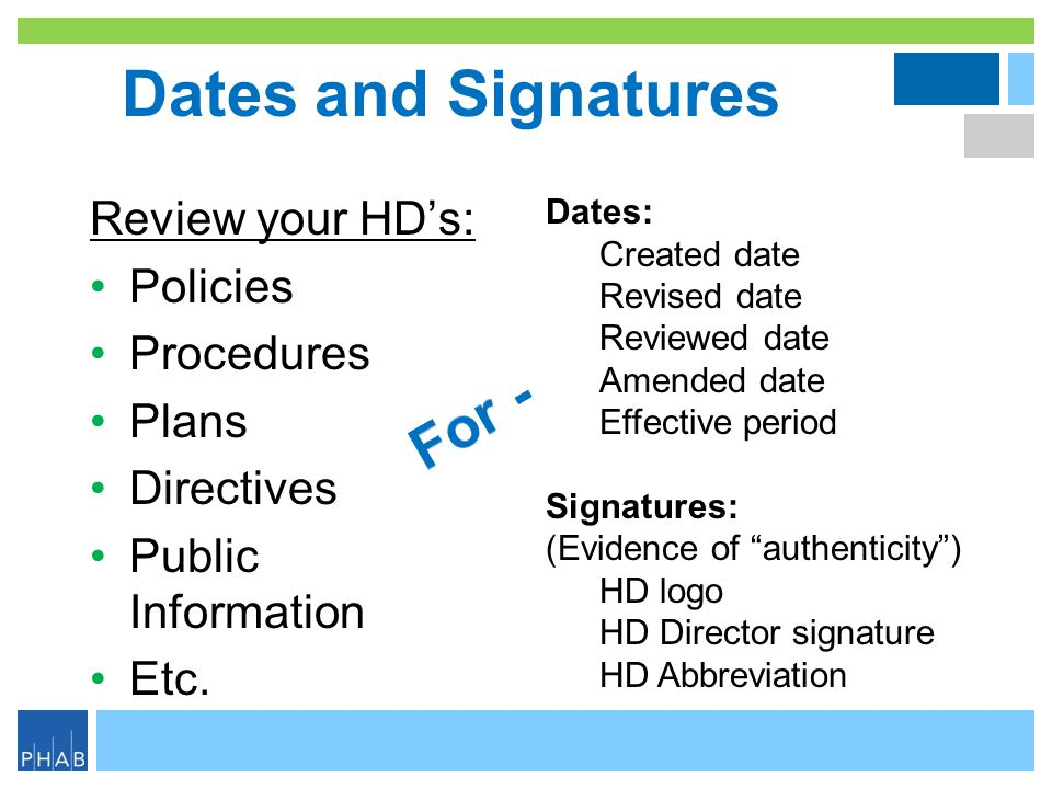 Dates and Signatures For - Review your HD's: Policies Procedures Plans