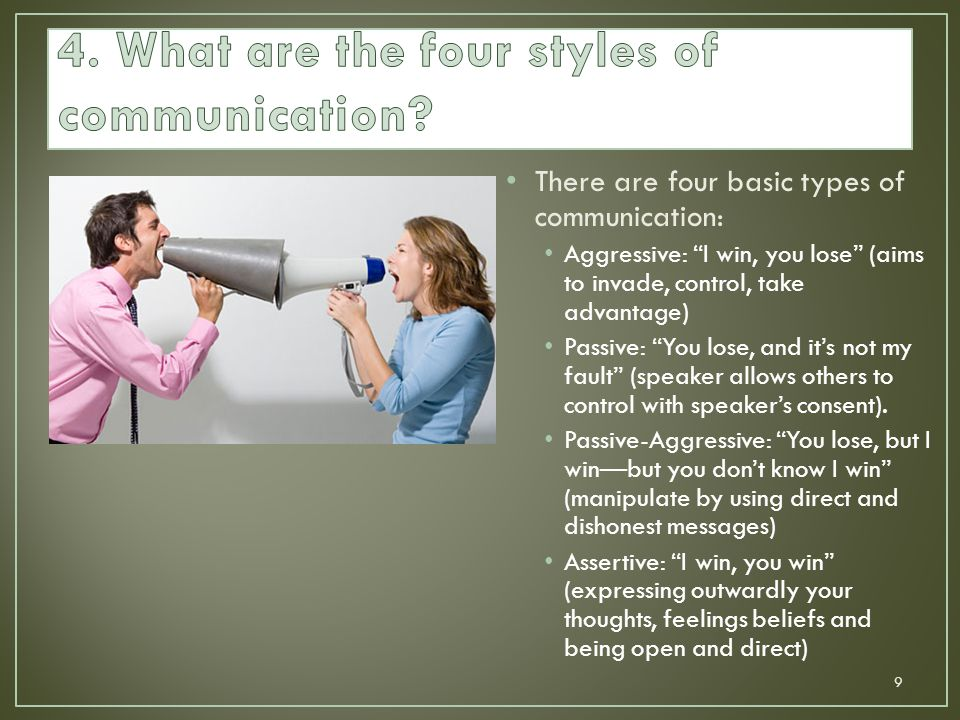 4. What are the four styles of communication
