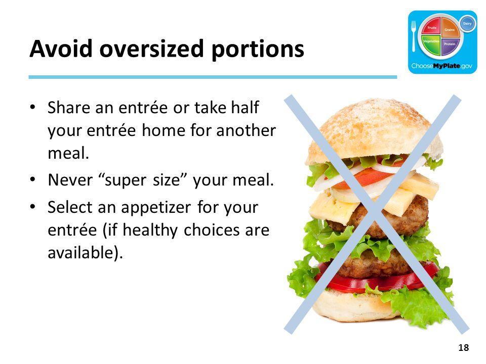 Avoid oversized portions