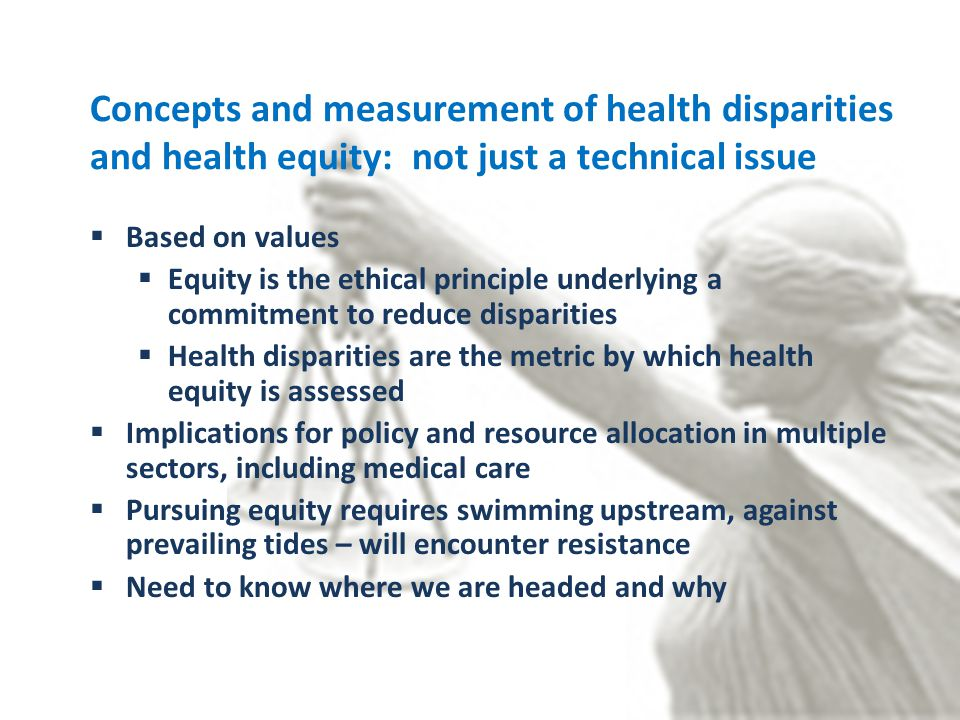 Concepts and measurement of health disparities and health equity: not just a technical issue