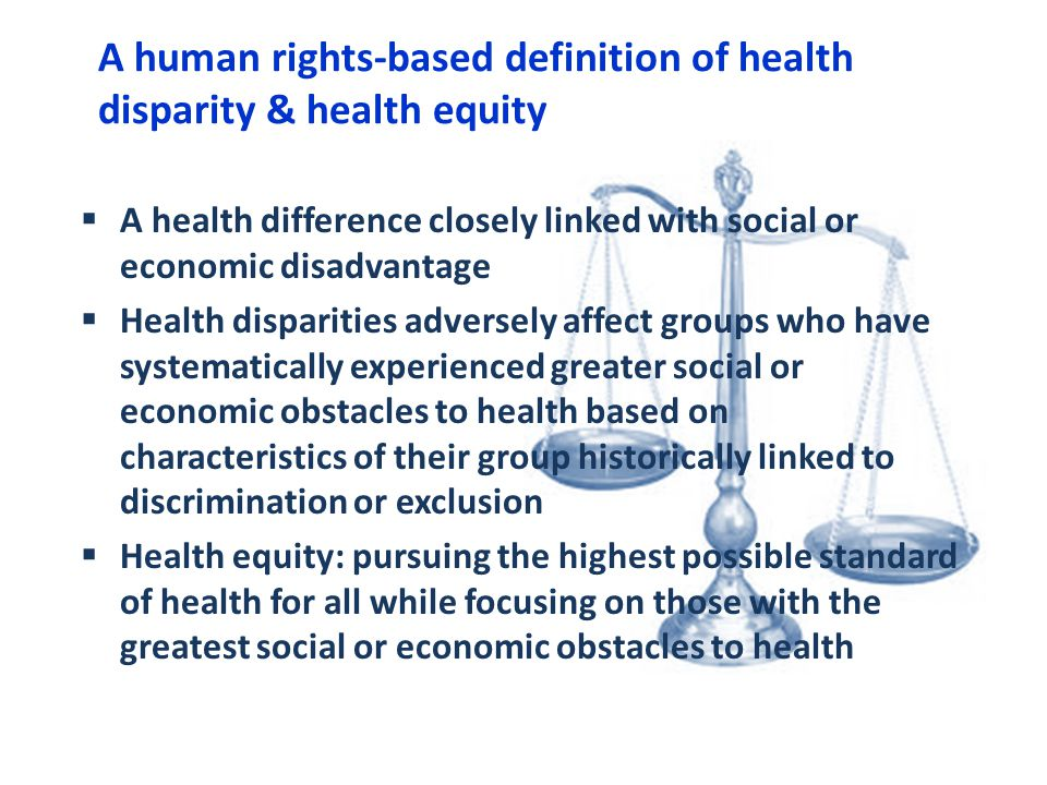 Nice A Human Rights Based Definition Of Health Disparity U0026 Health Equity