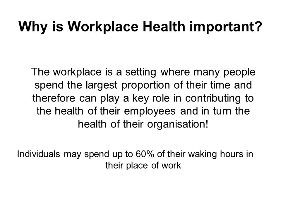Why is Workplace Health important