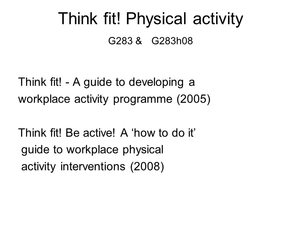 Think fit! Physical activity G283 & G283h08