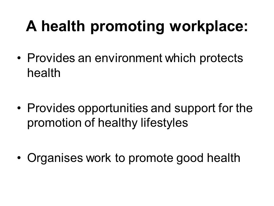 A health promoting workplace: