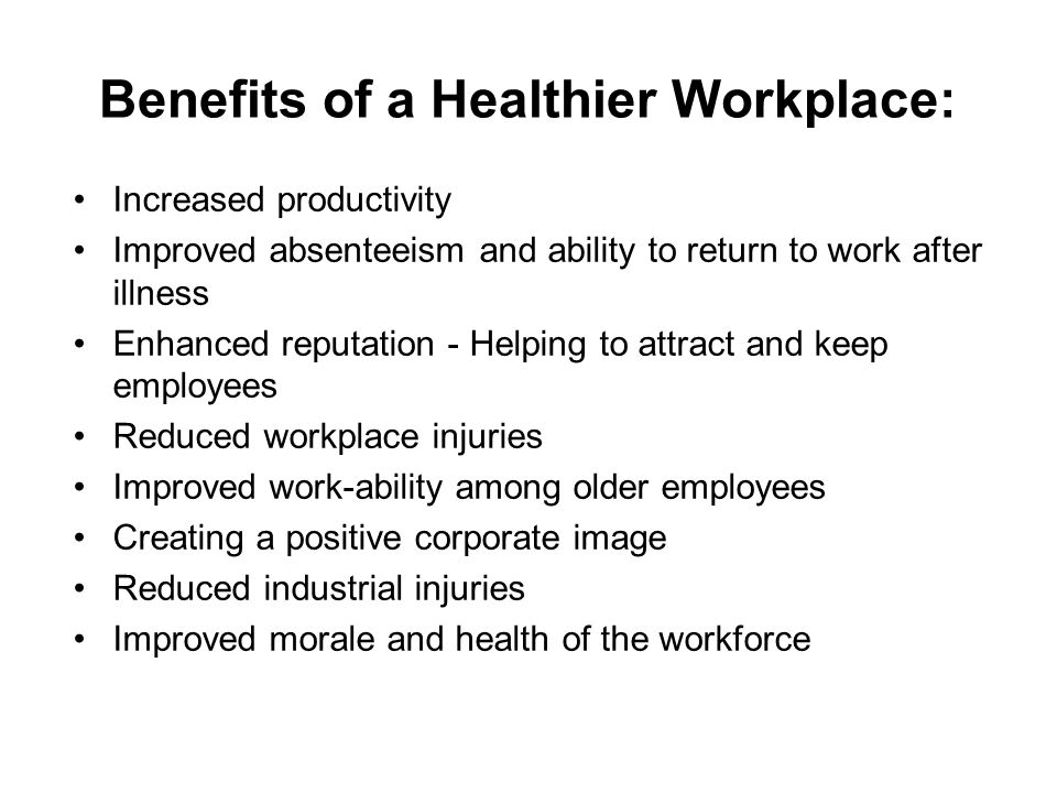 Benefits of a Healthier Workplace: