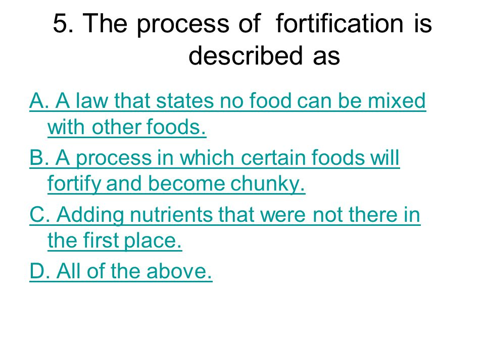 5. The process of fortification is described as