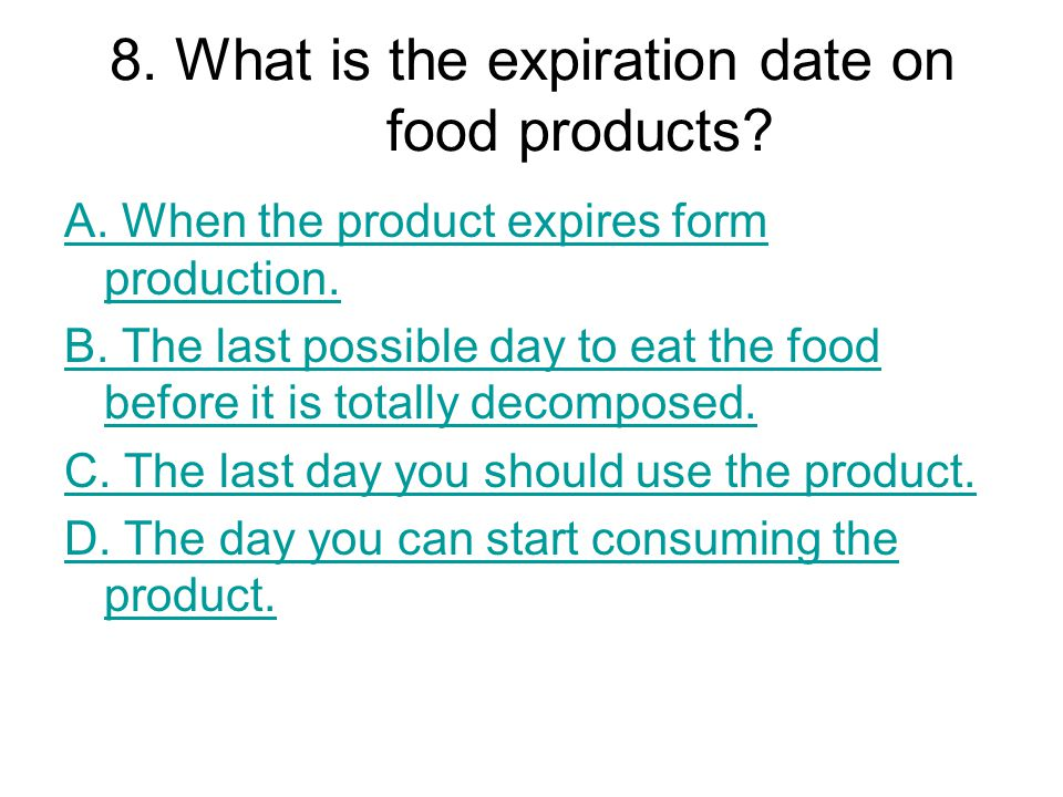 8. What is the expiration date on food products