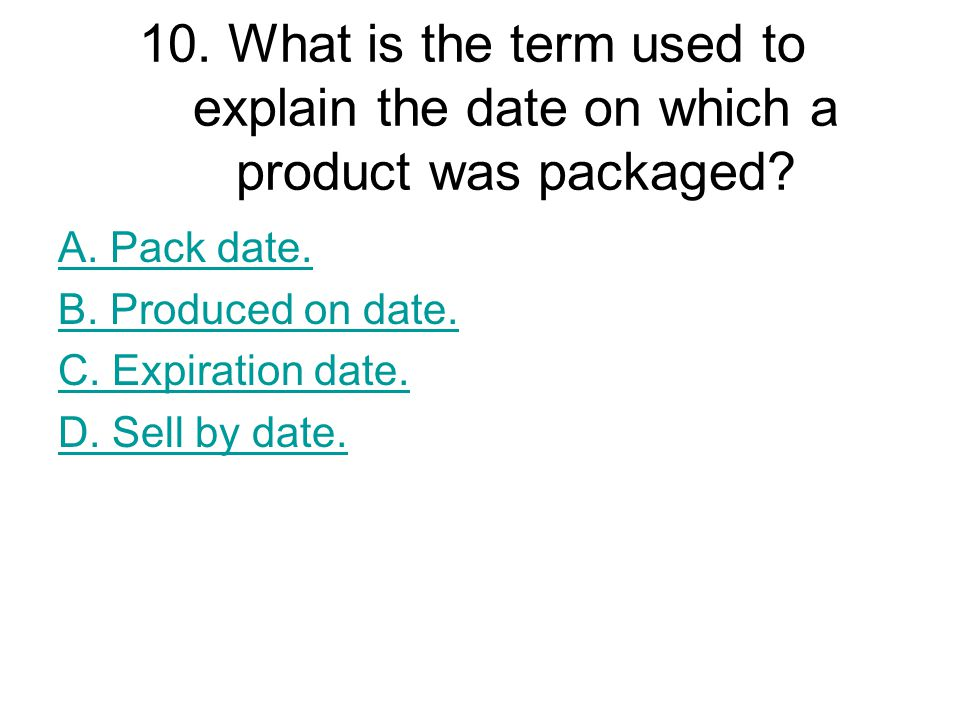 10. What is the term used to explain the date on which a product was packaged