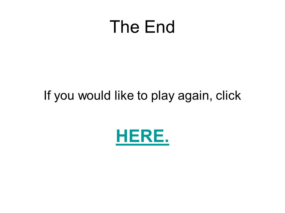 If you would like to play again, click