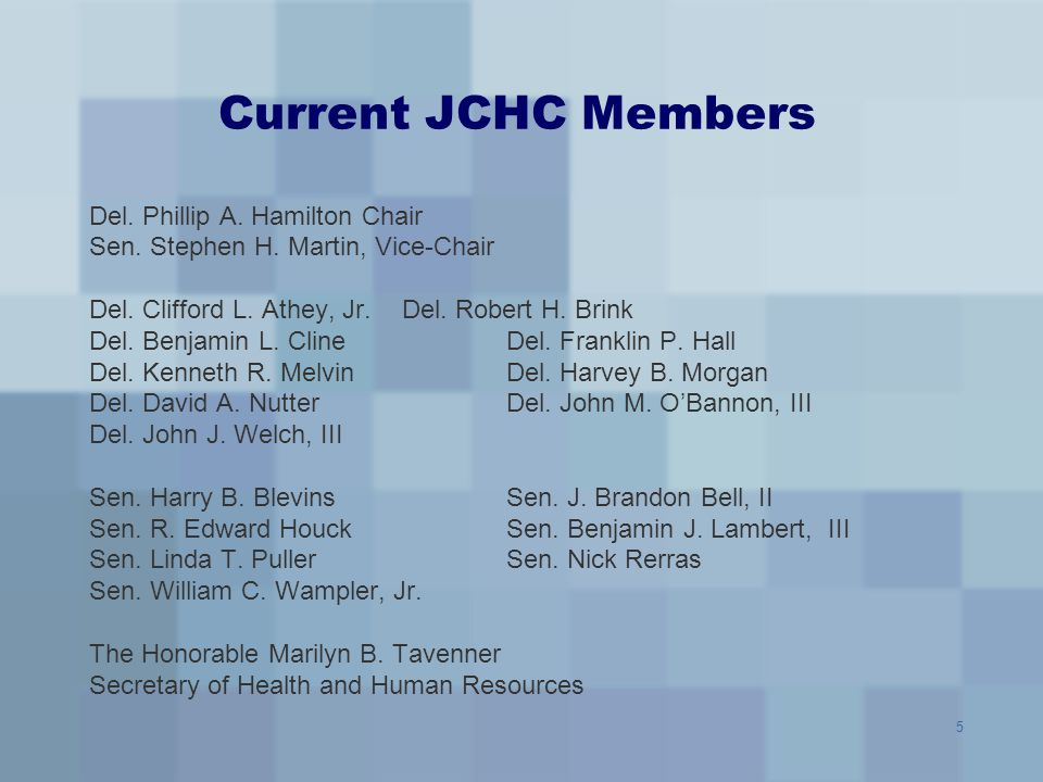 Current JCHC Members Del. Phillip A. Hamilton Chair