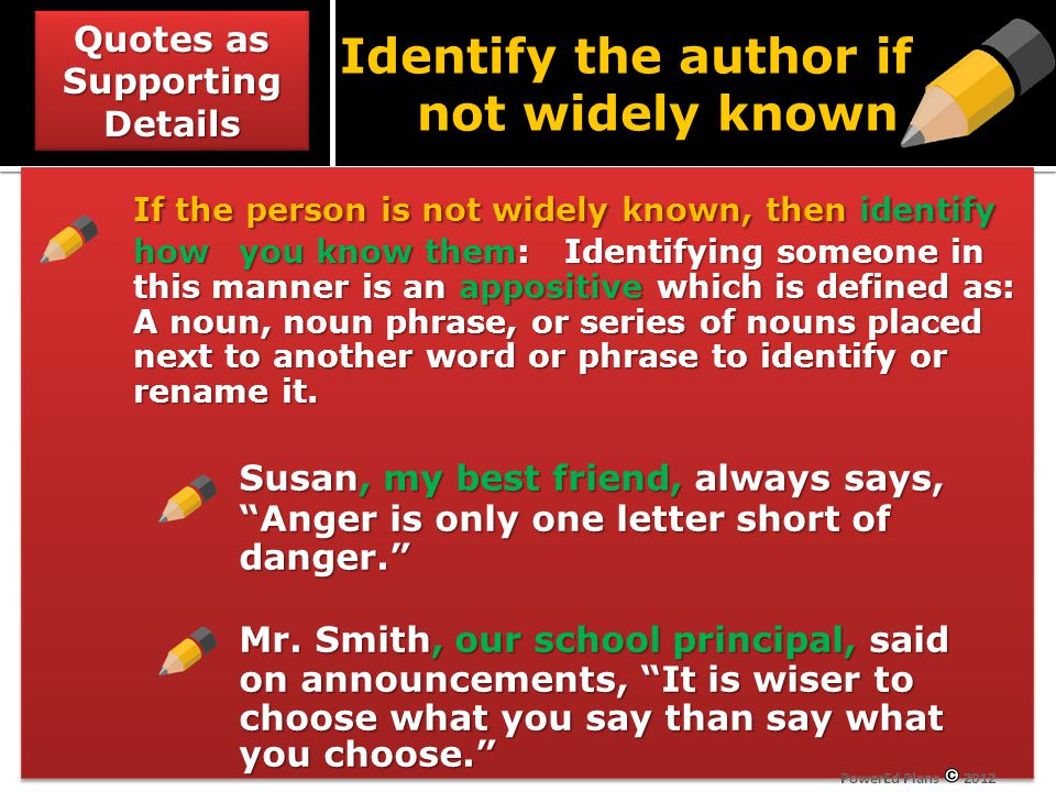 Quotes as Supporting Details Identify the author if not widely known