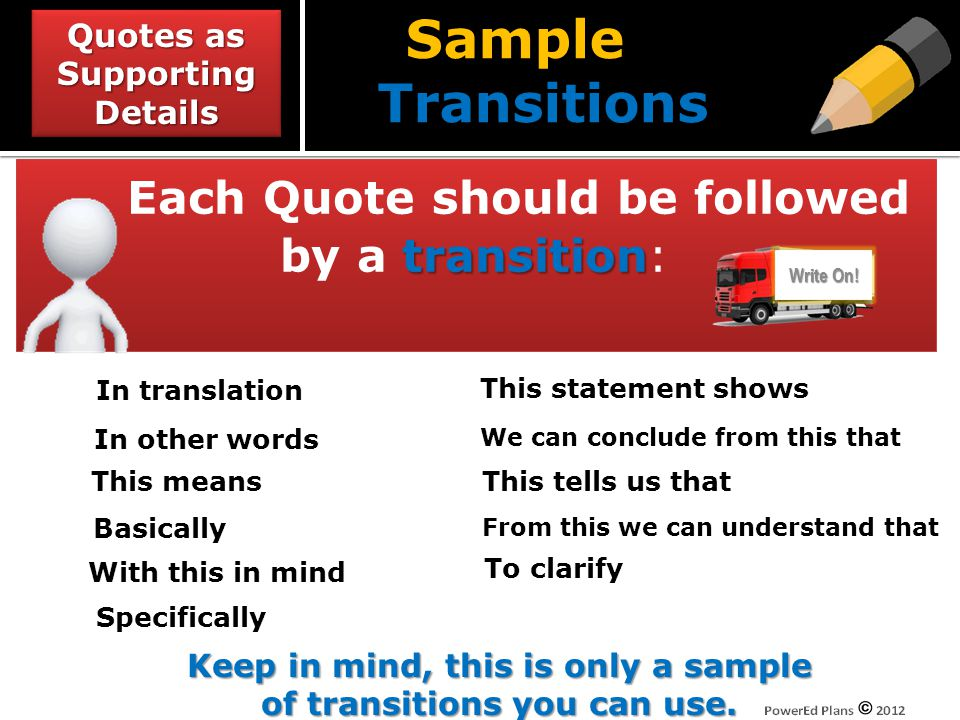 Sample Transitions Each Quote should be followed by a transition: