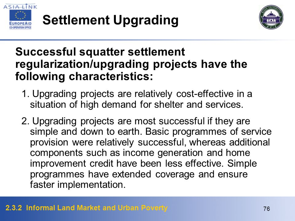 Settlement Upgrading Successful squatter settlement regularization/upgrading projects have the following characteristics: