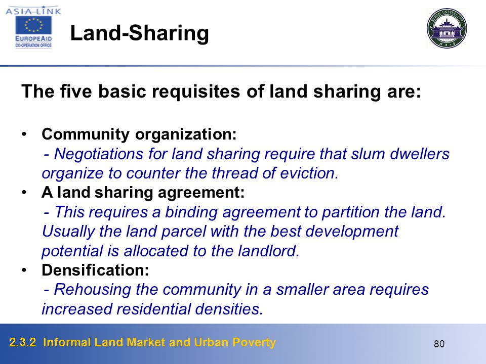 Land-Sharing The five basic requisites of land sharing are: