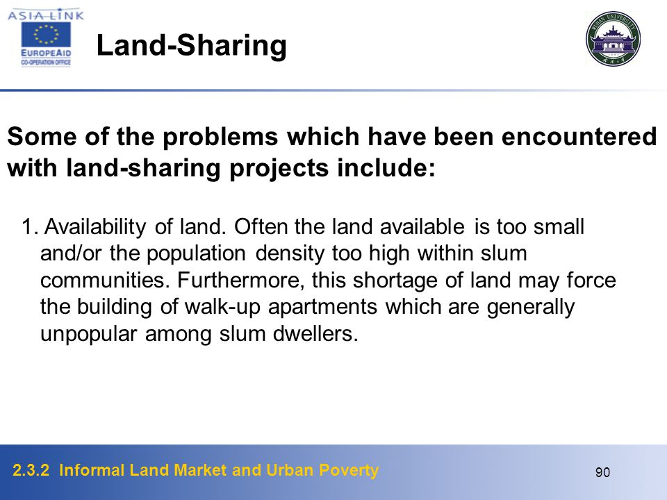 Land-Sharing Some of the problems which have been encountered with land-sharing projects include: