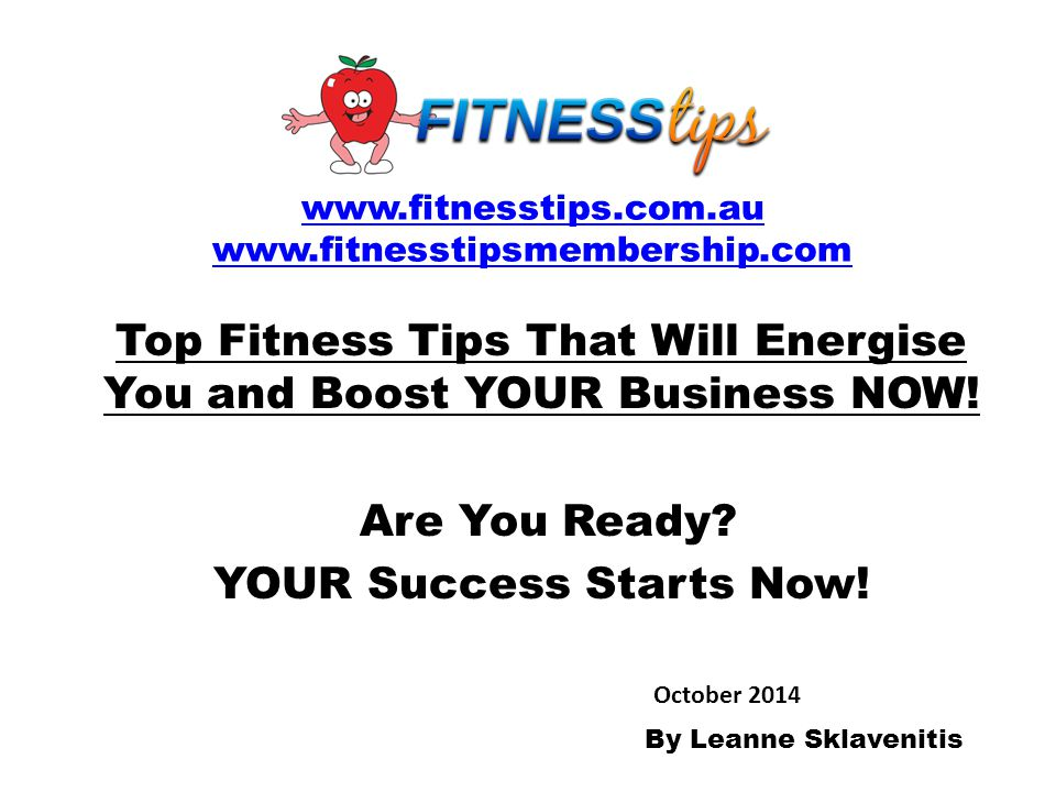 Top Fitness Tips That Will Energise You and Boost YOUR Business NOW!