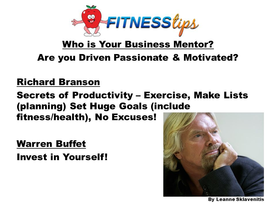 Who is Your Business Mentor. Are you Driven Passionate & Motivated