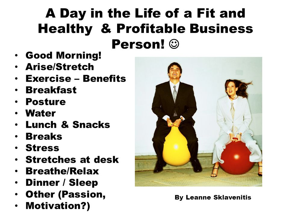 A Day in the Life of a Fit and Healthy & Profitable Business Person! 