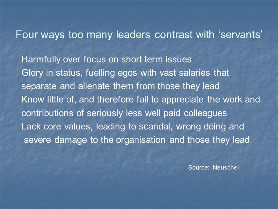Four ways too many leaders contrast with 'servants'