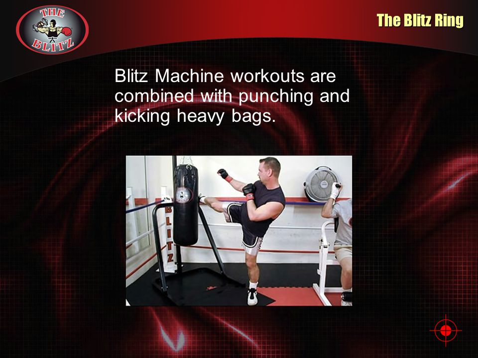The Blitz Ring Blitz Machine workouts are combined with punching and kicking heavy bags.