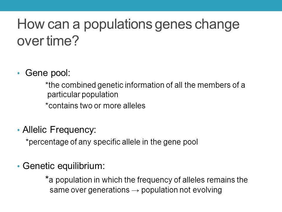 How can a populations genes change over time