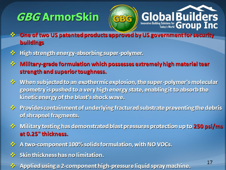 GBG ArmorSkin One of two US patented products approved by US government for security buildings. High strength energy-absorbing super-polymer.